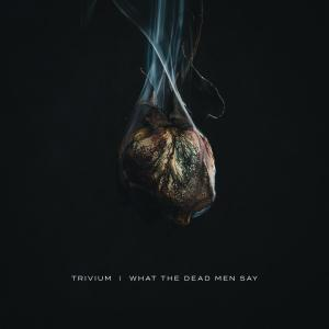 The album artwork for What The Dead Men Say by Trivium. There is no single artwork available for the track Bleed Into Me.